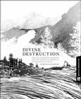 Divine Destruction: Dominion Theology and American Environmental Policy Cover Image