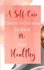 A Self-Care Check-In Journal To Help Me Stay Healthy - Pastel Peach Rose Gold Luxury - Black White Interior Cover Image