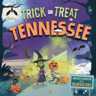 Trick or Treat in Tennessee: A Halloween Adventure in the Volunteer State Cover Image