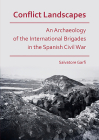 Conflict Landscapes: An Archaeology of the International Brigades in the Spanish Civil War Cover Image