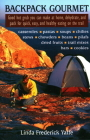 Backpack Gourmet: Good Hot Grub You Can Make at Home, Dehydrate, and Pack for Quick, Easy, and Healthy Eating on the Trail Cover Image