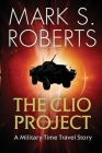 The Clio Project: A Military Time Travel Story Cover Image