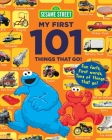 Sesame Street My First 101 Things That Go (Sesame Street's My First 101 Things) Cover Image