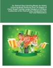 St. Patrick Day Coloring Book: An Adult Coloring Book Features Over 30 Pages of Giant Super Jumbo Large Designs of Unique Collection of St. Patrick D Cover Image