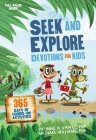 Seek and Explore Devotions for Kids: 365 Days of Hands-On Activities Cover Image