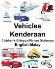 English-Malay Vehicles/Kenderaan Children's Bilingual Picture Dictionary Cover Image