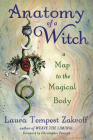 Anatomy of a Witch: A Map to the Magical Body Cover Image