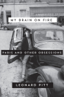 My Brain on Fire: Paris and Other Obsessions Cover Image