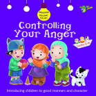 Controlling Your Anger: Good Manners and Character Cover Image
