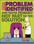 Problem Identified: And You're Probably Not Part of the Solution (Dilbert #34) Cover Image