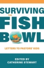 Surviving the Fishbowl: Letters to Pastors' Kids Cover Image
