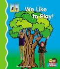 We Like to Play! (First Words) Cover Image