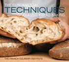 The Fundamental Techniques of Classic Bread Baking Cover Image