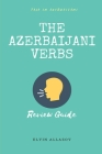 The Azerbaijani Verbs: Review Guide Cover Image