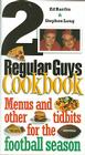 2 Regular Guys Cookbook: Menus and Other Tidbits for the Football Season Cover Image