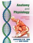 Anatomy and Physiology: A Companion for Health Professional Students Cover Image