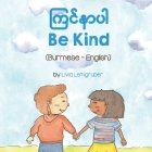 Be Kind (Burmese-English) Cover Image