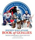 Hockey Hall of Fame Book of Goalies: Profiles, Memorabilia, Essays and Stats Cover Image