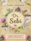 DR. SEBI Treatments and Cures - Diet and Cookbook: 8 Books in 1. A Complete Guide on How to Naturally Reduce Risk of Disease with Dr Sebi Diet and Her Cover Image