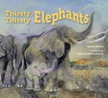 Thirsty, Thirsty Elephants Cover Image