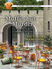Muffin But Murder (Merry Muffin Mystery #2) Cover Image