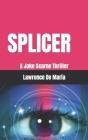 Splicer: A Jake Scarne Thriller Cover Image