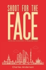 Shoot for the Face Cover Image