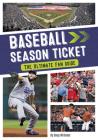 Baseball Season Ticket: The Ultimate Fan Guide Cover Image