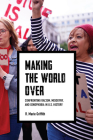 Making the World Over: Confronting Racism, Misogyny, and Xenophobia in U.S. History Cover Image