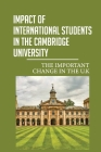 Impact Of International Students In The Cambridge University: The Important Change In The U.K: The Forces Of Inequality Cover Image