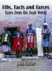 Fibs, Facts and Farces: Tales from the Arab World Cover Image