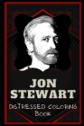 Jon Stewart Distressed Coloring Book: Artistic Adult Coloring Book Cover Image