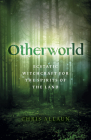 Otherworld: Ecstatic Witchcraft for the Spirits of the Land Cover Image