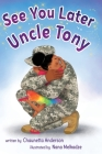 See You Later Uncle Tony Cover Image