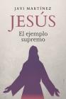Jesús: El ejemplo supremo Cover Image
