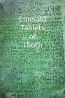Emerald Tablets of Thoth: Take control of your life write your Future Papir Cover Image