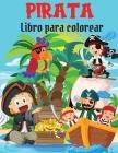 Pirata Libro para colorear: Libro para colorear Divertidas y fáciles páginas para colorear con piratas, barcos y tesoros para niños I Niños y niña Cover Image