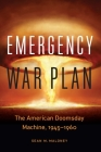 Emergency War Plan: The American Doomsday Machine, 1945–1960 Cover Image