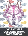 Baby Animal Coloring Books - 100 Animals Cover Image