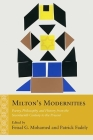 Milton's Modernities: Poetry, Philosophy, and History from the Seventeenth Century to the Present (Rethinking the Early Modern) Cover Image