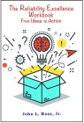 The Reliability Excellence Workbook: From Ideas to Action Cover Image