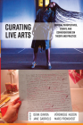 Curating Live Arts: Critical Perspectives, Essays, and Conversations on Theory and Practice Cover Image