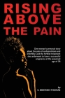 Rising above the Pain: One woman's personal story about the pain of endometriosis and infertility. Cover Image