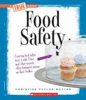 Food Safety (A True Book: Health and the Human Body) Cover Image
