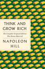 Think and Grow Rich: The Complete Original Edition Plus Bonus Material: (A GPS Guide to Life) (GPS Guides to Life) Cover Image