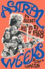 Astral Weeks: A Secret History of 1968 Cover Image