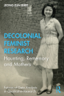 Decolonial Feminist Research: Haunting, Rememory and Mothers Cover Image