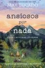Ansiosos Por NADA (Edición Para Lectores Jóvenes): Superando La Ansiedad Y La Soledad Cover Image
