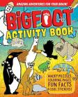 Bigfoot Activity Book: Wacky Puzzles, Coloring Pages, Fun Facts & Cool Stickers! Cover Image