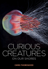 Curious Creatures on Our Shores Cover Image